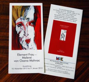 """Flyer zur Solo-Asstellung von Oxana Mahnac """"Element Frau"""", die von der Buchpräsentatioin und Lesung mit Daniela Lindemann begleitet wurde."""